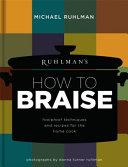Ruhlman's How to Braise