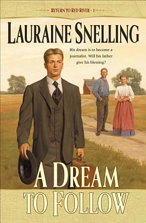 A Dream to Follow  Return to Red River Book  1  PDF