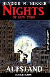 Aufstand - Horror-Roman: Nights of New York: Cassiopeiapress Urban Fantasy