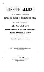 Giuseppe Allievo da S. Germano Vercellese dottore in filosofia e professore di metodo per essere aggregato al collegio della facoltà di lettere e filosofia nella R. Università di Torino l'anno MDCCCLVIII il giorno 10 di luglio