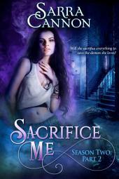 Sacrifice Me, Season Two: Part 2