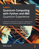 Learn Quantum Computing with Python and IBM Quantum Experience PDF