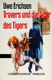 Travers und die Spur des Tigers: Kriminalroman