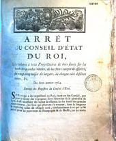 Arrêt du Conseil d'Etat du Roi, qui ordonne à tous propriétaires de bois situés sur les bords des grandes routes, de les faire couper & essarter, sur vingt cinq toises de largeur, de chaque coté desdites routes, & c.Du 2 janvier 1764.- (signé Bertin)
