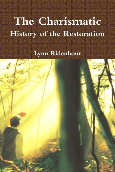 The Charismatic History of the Restoration