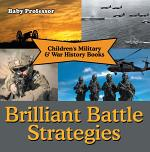 Brilliant Battle Strategies   Children's Military & War History Books