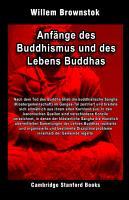 Anf  nge des Buddhismus und des Lebens Buddhas PDF