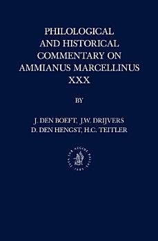 Philological and Historical Commentary on Ammianus Marcellinus XXX PDF
