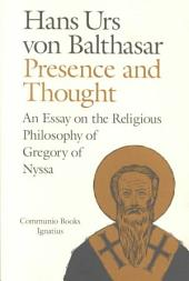 Presence and Thought: Essay on the Religious Philosophy of Gregory of Nyssa