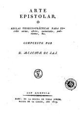 Arte epistolar, ó, Reglas teórico-prácticas para escribir cartas, oficios, memoriales, pedimentos, &c