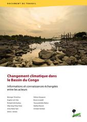 Changement climatique dans le Bassin du Congo: Informations et connaissances échangées entre les acteurs