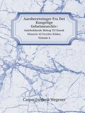Aarsberetninger Fra Det Kongelige Geheimearchiv:: Bind 1