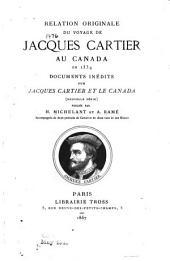 Relation originale du voyage de Jacques Cartier au Canada en 1534: Documents inédits sur Jacques Cartier et le Canada (nouvelle série).