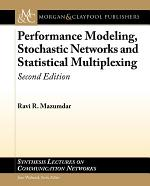 Performance Modeling, Stochastic Networks, and Statistical Multiplexing