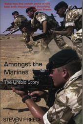Amongst the Marines: The Untold Story