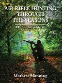 Air Rifle Hunting Through the Seasons PDF