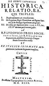 De Rebvs Iaponicis Historica Relatio Eaqve Triplex
