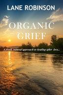 Organic Grief