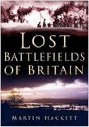 Lost Battlefields of Britain