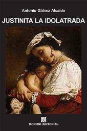 Justinita la Idolatrada