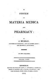 A System of Materia Medica and Pharmacy: Volume 1