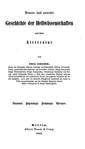 Die Geschichte der Medicin und ihrer Hülfswissenschaften: Neuere & neueste Geschichte ; [Abth. 2]: Anatomie, Physiologie, Pathologie, Therapie, Teil 2