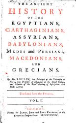The Ancient History Of The Egyptians Carthaginians Assyrians Babylonians Medes And Persians Macedonians And Greeks Book PDF