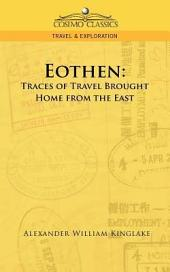 Eothen: Traces of Travel Brought Home from the East