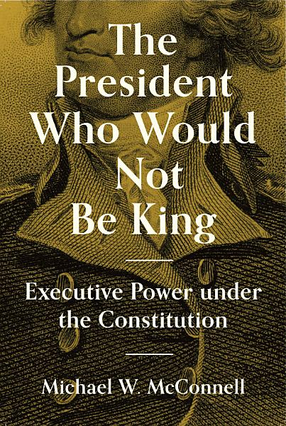 Download The President Who Would Not Be King Book