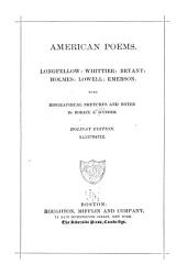 American Poems: Longfellow: Whittier: Bryant: Holmes: Lowell: Emerson