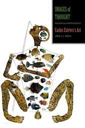 Images of Thought: Philosophical Interpretations of Carlos Estevez's Art