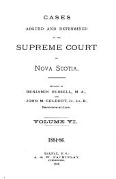 The Nova Scotia Reports ...: Containing Reports of Cases Argued and Determined in the Supreme Court of Nova Scotia ..., Volume 18