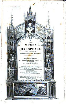 The Works of Shakspeare  from the Text of Johnson  Steevens  and Reed  With a Biographical Memoir  and a Variety of Interesting Matter  Illustrative of His Life and Writings  By W  Harvey