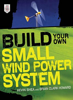 Build Your Own Small Wind Power System PDF