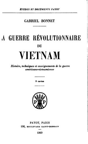 La Guerre revolutionnaire du Vietnam  histoire  techniques et enseignements de la guerre americano vietnamienne     PDF