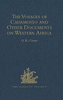 The Voyages of Cadamosto and Other Documents on Western Africa in the Second Half of the Fifteenth Century PDF