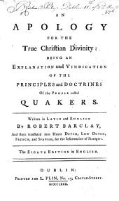 An apology for the true Christian divinity ... The eighth edition in English