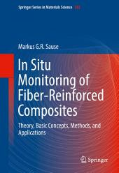In Situ Monitoring of Fiber-Reinforced Composites: Theory, Basic Concepts, Methods, and Applications