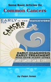 Common Cancers: Some Basic Articles