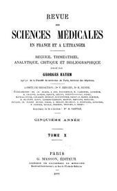 Revue des sciences médicales en France et à l'étranger: recueil trimestriel analytique, critique et bibliographique, Volume10