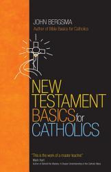 New Testament Basics For Catholics Book PDF