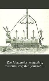 The Mechanics' Magazine, Museum, Register, Journal, and Gazette: Volume 19