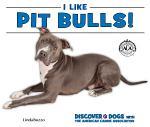 I Like Pit Bulls!