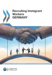 Recruiting Immigrant Workers Recruiting Immigrant Workers: Germany 2013