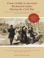 From Civility to Survival: Richmond Ladies During the Civil War