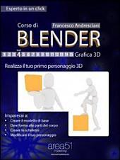 Corso di Blender. Livello 4: Realizza il tuo primo personaggio in 3D