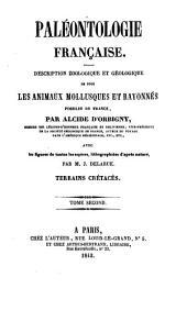 Paléontologie française: description zoologique et géologique de tous les animaux mollusques et rayonnés fossiles de France...