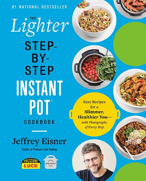Download The Lighter Step By Step Instant Pot Cookbook Book