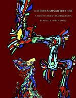 Waterhummingbirdhouse : A Xikano Codex Coloring Book