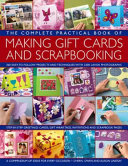 The Complete Practical Book of Making Gift Cards and Scrapbooking